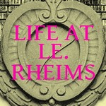 Life at Le. Rheims